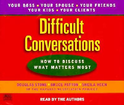 [CD] Difficult Conversations By Stone, Douglas/ Patton, Bruce/ Heen, Sheila