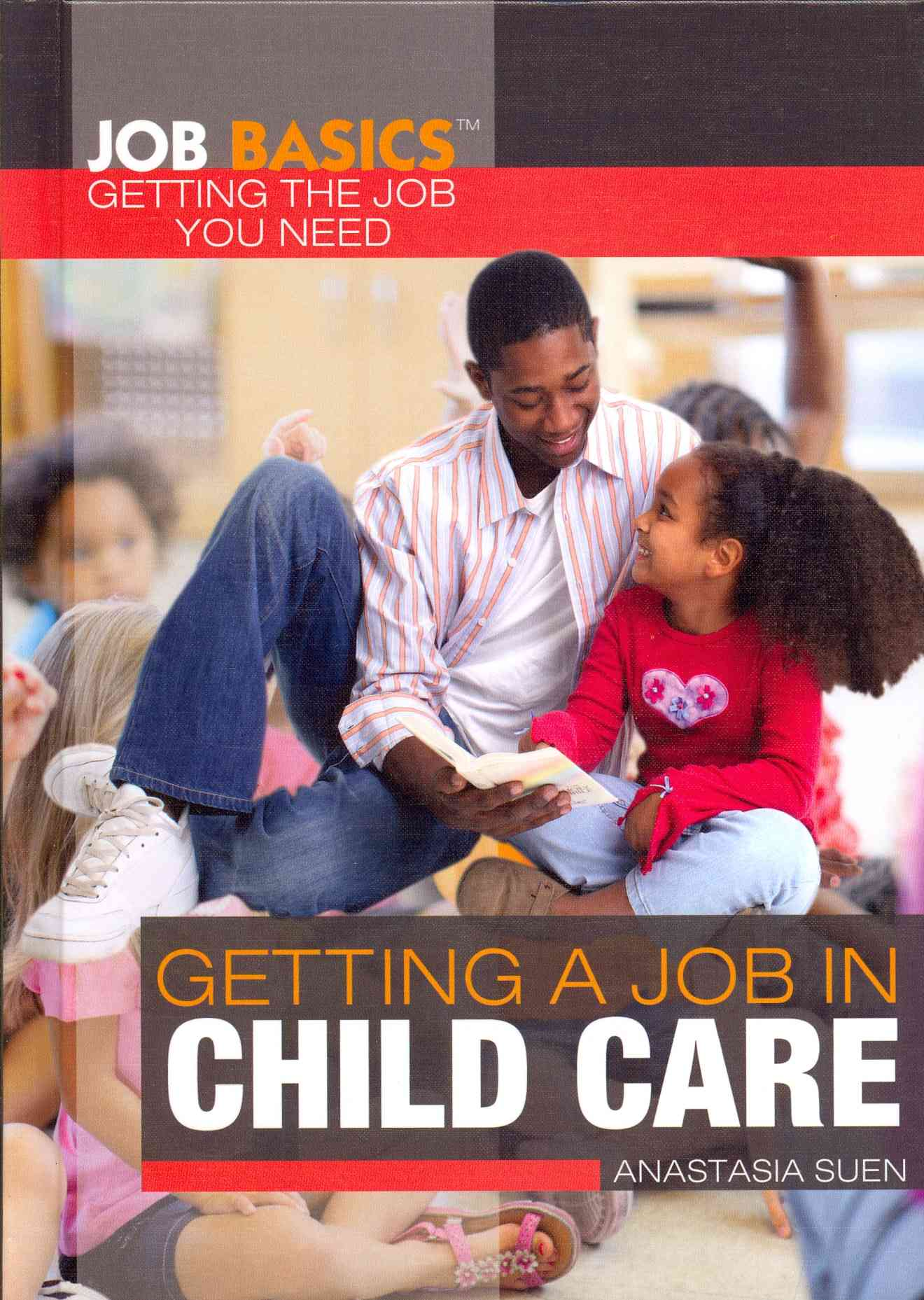 Getting a Job in Child Care By Suen, Anastasia